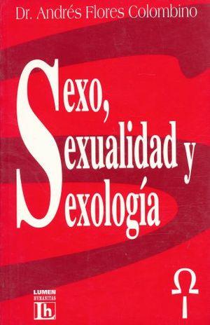 SEXO SEXUALIDAD Y SEXOLOGIA / 2 ED.
