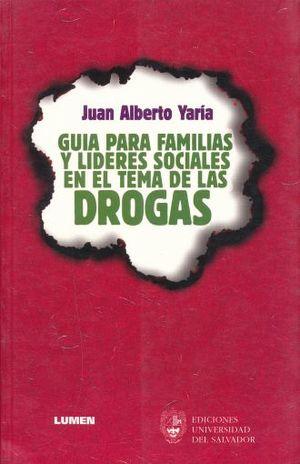 GUIA PARA FAMILIAS Y LIDERES SOCIALES EN EL TEMA DE LAS DROGAS