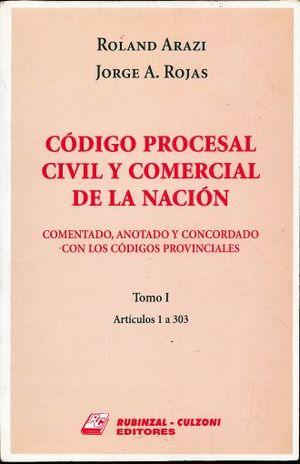 CODIGO PROCESAL CIVIL Y COMERCIAL DE LA NACION / TOMO I