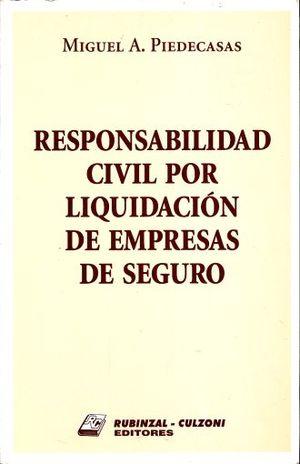 RESPONSABILIDAD CIVIL POR LIQUIDACION DE EMPRESAS DE SEGURO