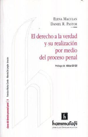 DERECHO A LA VERDAD Y SU REALIZACION POR MEDIO DEL PROCESO PENAL, EL