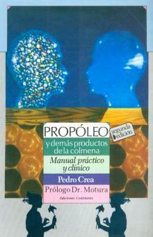 PROPOLEO Y DEMAS PRODUCTOS DE LA COLMENA. MANUAL PRACTICO Y CLINICO / 2 ED.