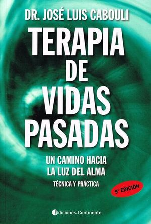 TERAPIA DE VIDAS PASADAS. UN CAMINO HACIA LA LUZ DEL ALMA TECNICA Y PRACTICA 5/ED