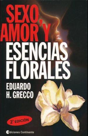 SEXO AMOR Y ESENCIAS FLORALES