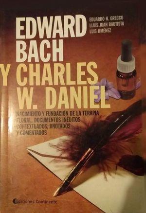 EDWARD BACH Y CHARLES W. DANIEL. NACIMIENTO Y FUNDACION DE LA TERAPIA FLORAL