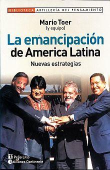 EMANCIPACION DE AMERICA LATINA, LA. NUEVAS ESTRATEGIAS