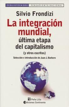 INTEGRACION MUNDIAL ULTIMA ETAPA DEL CAPITALISMO (Y OTROS ESCRITOS), LA