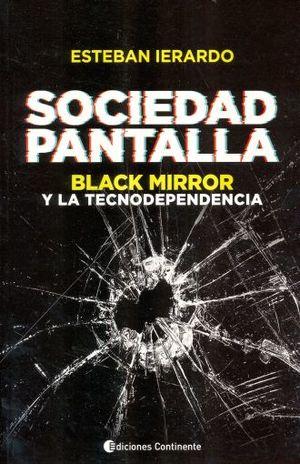 SOCIEDAD PANTALLLA. BLACK MIRROR Y LA TECNODEPENDENCIA
