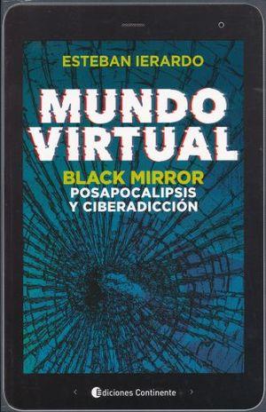 MUNDO VIRTUAL. BLACK MIRROR POSAPOCALIPSIS Y CIBERADICCION