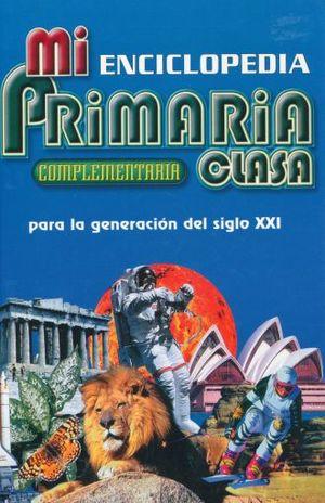 MI ENCICLOPEDIA PRIMARIA COMPLEMENTARIA CLASA / PD.