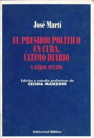 PRESIDIO POLITICO EN CUBA. ULTIMO DIARIO Y OTROS TEXTOS