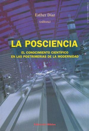 POSCIENCIA, LA. EL CONOCIMIENTO CIENTIFICO EN LAS POSTRIMERIAS DE LA MODERNIDAD / 3 ED.