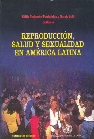 REPRODUCCION. SALUD Y SEXUALIDAD EN AMERICA LATINA