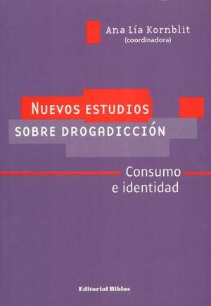 NUEVOS ESTUDIOS SOBRE DROGADICCIÓN. CONSUMO E IDENTIDAD