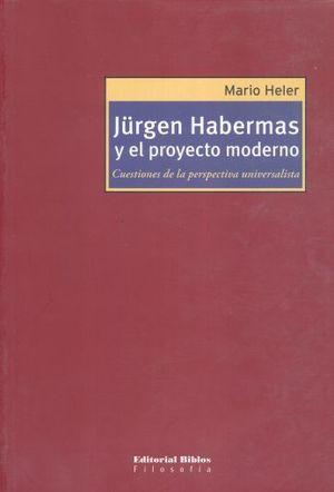 JURGEN HABERMAS Y EL PROYECTO MODERNO