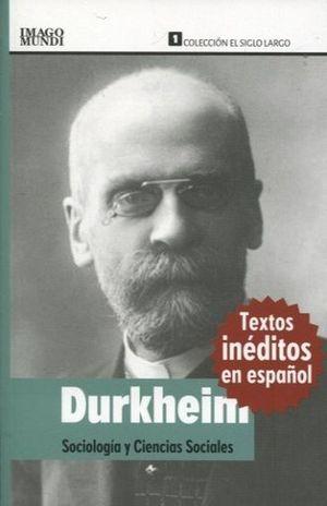 DURKHEIM. SOCIOLOGIA Y CIENCIAS SOCIALES