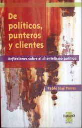DE POLITICOS PUNTEROS Y CLIENTES. REFLEXIONES SOBRE EL CLIENTELISMO POLITICO