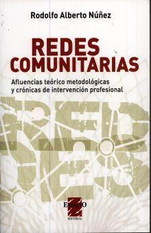 REDES COMUNITARIAS. AFLUENCIAS TEORICO METODOLOGICAS Y CRONICAS DE INTERVENCION PROFESIONAL