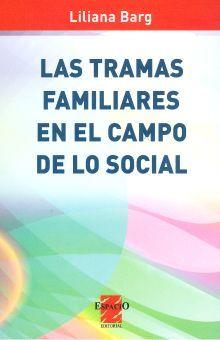 TRAMAS FAMILIARES EN EL CAMPO DE LO SOCIAL, LAS