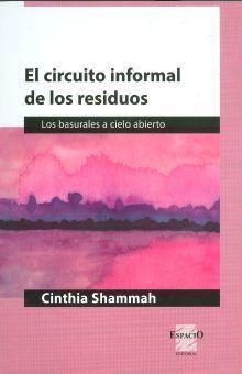 CIRCUITO INFORMAL DE LOS RESIDUOS, EL. LOS BASURALES A CIELO ABIERTO