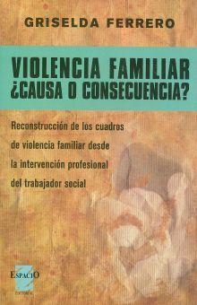 VIOLENCIA FAMILIAR. CAUSA O CONSECUENCIA
