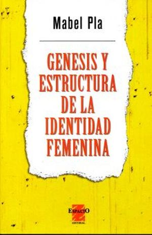 GENESIS Y ESTRUCTURA DE LA IDENTIDAD FEMENINA