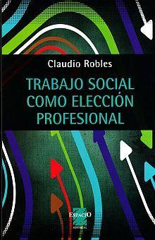 TRABAJO SOCIAL COMO ELECCION PROFESIONAL, EL