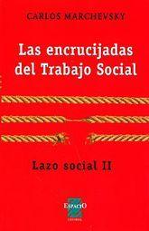 ENCRUCIJADAS DEL TRABAJO SOCIAL, LAS. LAZO SOCIAL II