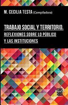 TRABAJO SOCIAL Y TERRITORIO. REFLEXIONES SOBRE LO PUBLICO Y LAS INSTITUCIONES