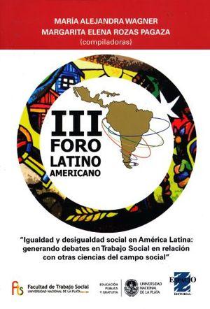 IGUALDAD Y DESIGUALDAD SOCIAL EN AMERICA LATINA. GENERANDO DEBATES EN TRABAJO SOCIAL EN RELACION CON OTRAS CIENCIAS DEL CAMPO SOCIAL