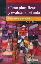 COMO PLANIFICAR Y EVALUAR EN EL AULA. PROPUESTAS Y EJEMPLOS