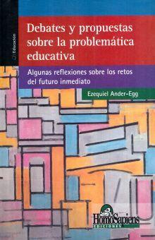 DEBATES Y PROPUESTAS SOBRE LA PROBLEMATICA EDUCATIVA. ALGUNAS REFLEXIONES SOBRE LOS RETOS DEL FUTURO INMEDIATO