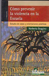 COMO PREVENIR LA VIOLENCIA EN LA ESCUELA. ESTUDIO DE SASOS Y ORIENTACIONES PRACTICAS