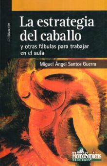 ESTRATEGIA DEL CABALLO Y OTRAS FABULAS PARA TRABAJAR EN EL AULA, LA