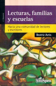 LECTURAS FAMILIAS Y ESCUELAS. HACIA UNA COMUNIDAD DE LECTORES Y ESCRITORES