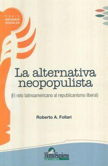 ALTERNATIVA NEOPOPULISTA, LA. EL RETO LATINOAMERICANO AL REPUBLICANISMO LIBERAL