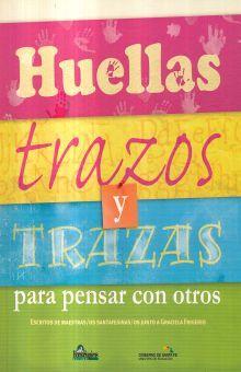 HUELLAS TRAZOS Y TRIZAS PARA PENSAR CON OTROS