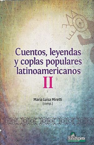 CUENTOS LEYENDAS Y COPLAS POPULARES LATINOAMERICANAS / VOL. II