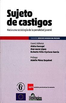 SUJETO DE CASTIGO. HACIA UNA SOCIOLOGIA DE LA PENALIDAD JUVENIL