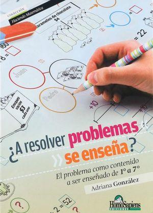 ¿A resolver problemas se enseña? El problema como contenido a ser enseñado de 1° a 7°
