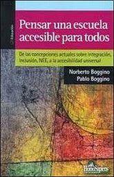 PENSAR UNA ESCUELA ACCESIBLE PARA TODOS. PROPUESTAS ALTERNATIVAS DESDE LA COMPLEJIDAD Y LA ACCESIBILIDAD UNIVERSAL