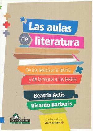 AULAS DE LITERATURA, LAS. DE LOS TEXTOS A LA TEORIA Y DE LA TEORIA A LOS TEXTOS