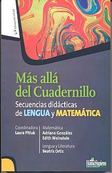 MAS ALLA DEL CUADERNILLO. SECUANCIAS DIDACTICAS DE LENGUA Y MATEMATICA