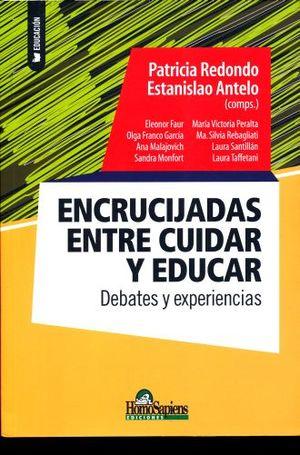 ENCRUCIJADAS ENTRE CUIDAR Y EDUCAR. DEBATES Y EXPERIENCIAS