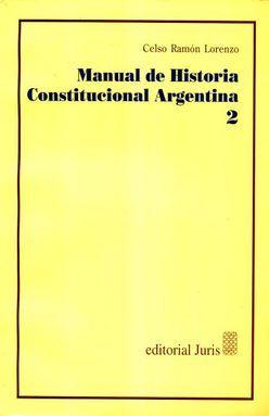 MANUAL DE HISTORIA CONSTITUCIONAL ARGENTINA / TOMO 2