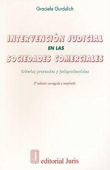 INTERVENCION JUDICIAL EN LAS SOCIEDADES COMERCIALES. CRITERIOS PROCESALES Y JURISPRUDENCIALES / 2 ED.