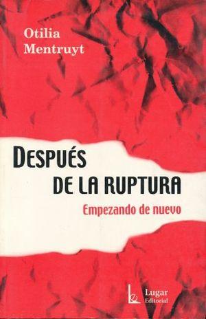 DESPUES DE LA RUPTURA. EMPEZANDO DE NUEVO