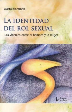 IDENTIDAD DEL ROL SEXUAL, LA. LOS VINCULOS ENTRE EL HOMBRE Y LA MUJER