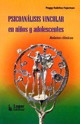 PSICOANALISIS VINCULAR EN NIÑOS Y ADOLESCENTES. RELATOS CLINICOS