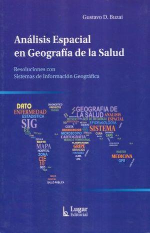 ANALISIS ESPACIAL EN GEOGRAFIA DE LA SALUD
